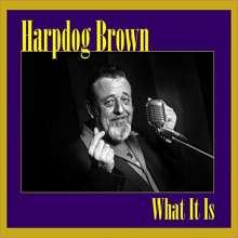Harpdog Brown: What It Is, CD