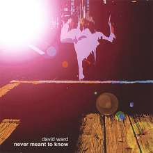 David Ward: Never Meant To Know, CD