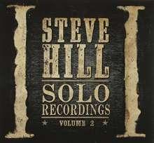 Steve Hill (geb. 1974): Solo Recordings Vol. 2, CD