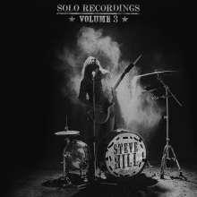 Steve Hill (geb. 1974): Solo Recordings Volume 3, CD