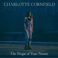 Charlotte Cornfield: The Shape Of Your Name, CD