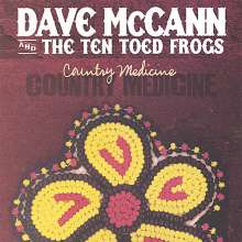 Dave Mccann & The Ten Toed Fr: Country Medicine, CD