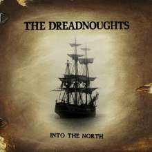 The Dreadnoughts: Into The North (Limited Edition) (Custom Silver Vinyl), LP