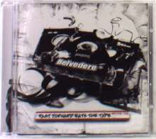 Belvedere: Fast Forward Eats The Tape, CD