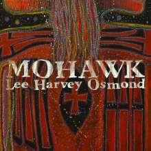 Lee Harvey Osmond: Mohawk, CD