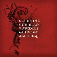 Seeming: The Birdwatcher's Guide To Atrocity, 2 CDs
