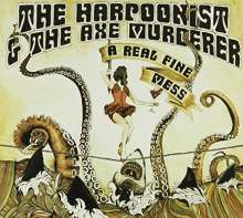 The Harpoonist & The Axe Murderer: A Real Fine Mess, CD