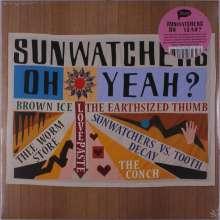 Sunwatchers: Oh Yeah?, LP