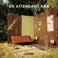 En Attendant Ana: Juillet, LP