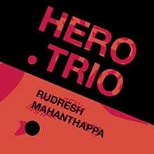 Rudresh Mahanthappa (geb. 1971): Hero Trio, CD