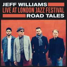 Jeff Williams: Live At London Jazz Festival: Road Tales, CD