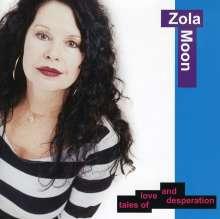 Zola Moon: Tales Of Love & Desperation, CD