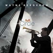 Wayne Bergeron: Full Circle, CD
