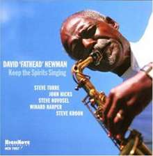 David 'Fathead' Newman (1933-2009): Keep The Spirits Singing, CD