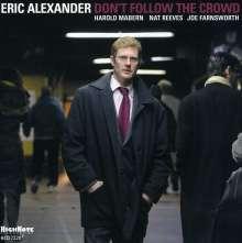 Eric Alexander (geb. 1968): Don't Follow The Crowd, CD