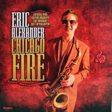 Eric Alexander (geb. 1968): Chicago Fire (180g), LP