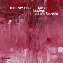 Jeremy Pelt (geb. 1976): Tales, Musings And Other Reveries, CD
