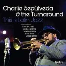 Charlie Sepúlveda: This Is Latin Jazz, CD