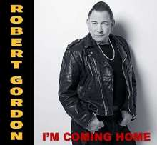 Robert Gordon: I'm Coming Home (Limited Edition) (Colored Vinyl), LP
