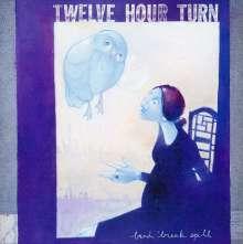 Twelve Hour Turn: Bend Break Spill, CD