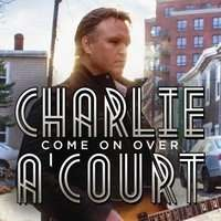 Charlie A'Court: Come On Over, CD