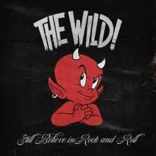 The Wild: Still Believe In Rock And Roll, CD