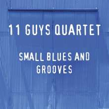 11 Guys Quartet: Small Blues And Grooves, CD
