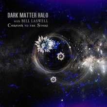 Dark Matter Halo & Bill Laswell: Caravan To The Stars, CD