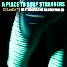 A Place To Bury Strangers: Hologram-Destroyed & Reassembled (Remix Album), LP