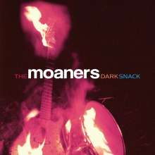 Moaners: Dark Snack, LP
