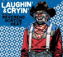 The Reverend Horton Heat: Laughin & Cryin With Reverend..., CD