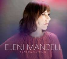 Eleni Mandell: I Can See The Future (180g) (45rpm), 2 LPs