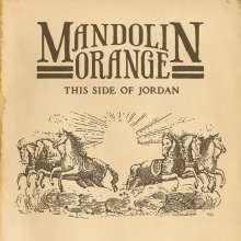Mandolin Orange: This Side Of Jordan, CD