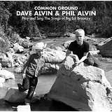Dave Alvin & Phil Alvin: Common Ground: Play And Sing The Songs Of Big Bill Broonzy, CD