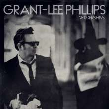 Grant-Lee Phillips: Widdershins (Limited-Edition) (Clear Vinyl), LP
