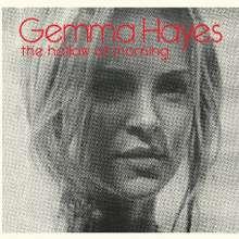 Gemma Hayes: Hollow Of Morning, CD