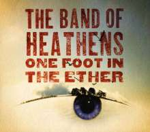 The Band Of Heathens: One Foot In The Ether, CD