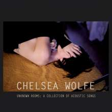 Chelsea Wolfe: Unknown Rooms: A Collection Of Acoustic Songs, CD