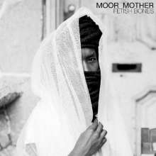 Moor Mother: Fetish Bones, LP