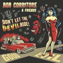Bob Corritore: Bob Corritore & Friends: Don't Let The Devil Ride!, CD