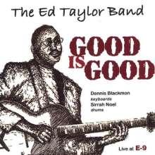 Ed Band Taylor: Good Is Good, CD