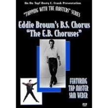Eddie Brown: Eddie Brown's B.S. Chorus, DVD