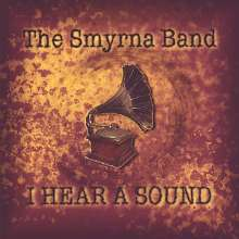 Smyrna Band: I Hear A Sound, CD