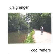 Craig Enger: Cool Waters, CD