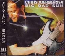 Chris Juergensen: Big Bad Sun, CD