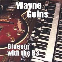 Wayne Goins: Bluesin' With The B3, CD