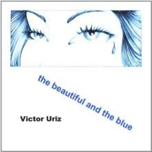 Victor Uriz: Beautiful & The Blue, CD