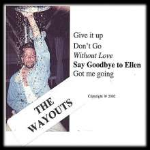 Wayouts: Give It Up, CD