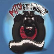 Mitch & The Polecats: Whats Not To Love, CD