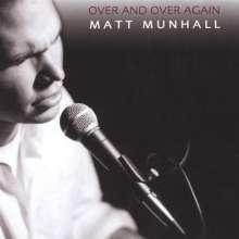 Matt Munhall: Over & Over Again, CD